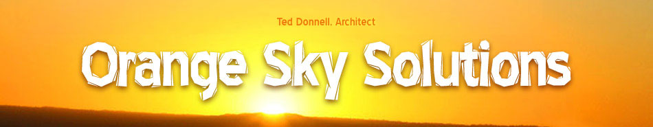 Orange Sky Solutions - Ted Donnell, Architect